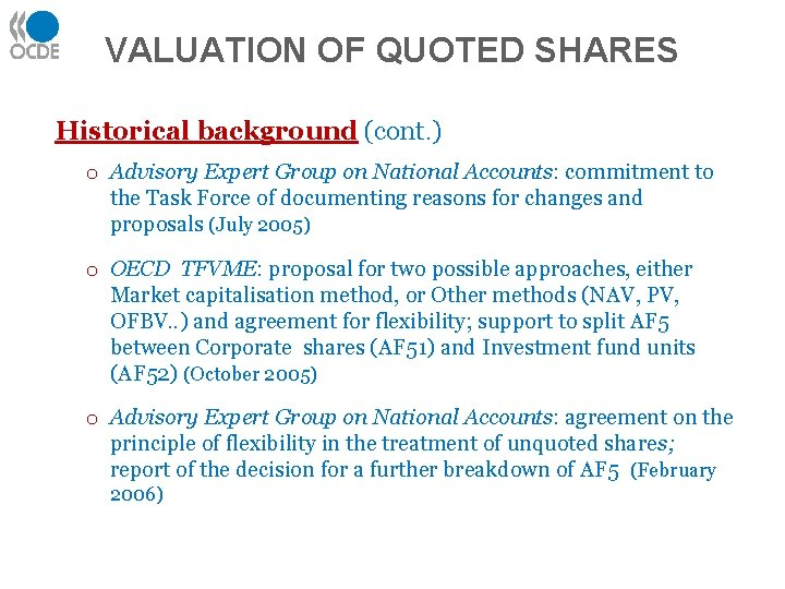 VALUATION OF QUOTED SHARES Historical background (cont. ) o Advisory Expert Group on National