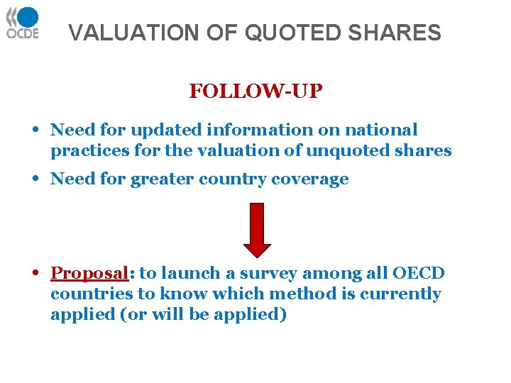 VALUATION OF QUOTED SHARES FOLLOW-UP • Need for updated information on national practices for