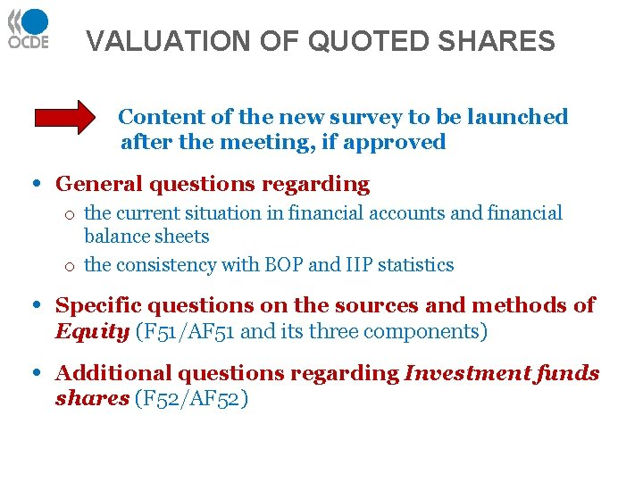 VALUATION OF QUOTED SHARES Content of the new survey to be launched after the