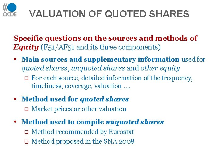 VALUATION OF QUOTED SHARES Specific questions on the sources and methods of Equity (F