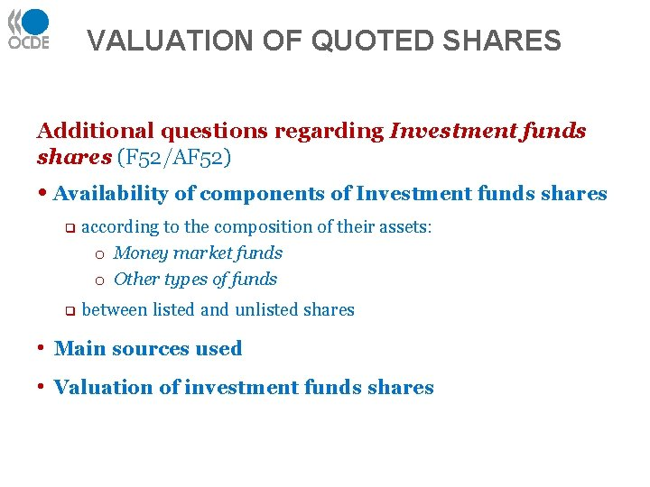 VALUATION OF QUOTED SHARES Additional questions regarding Investment funds shares (F 52/AF 52) •