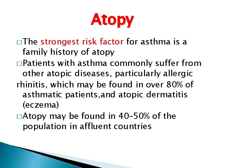 Atopy � The strongest risk factor for asthma is a family history of atopy