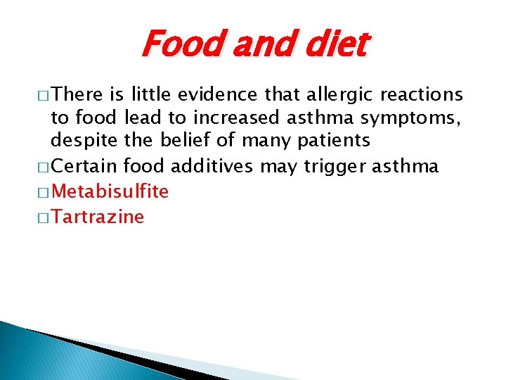 Food and diet � There is little evidence that allergic reactions to food lead