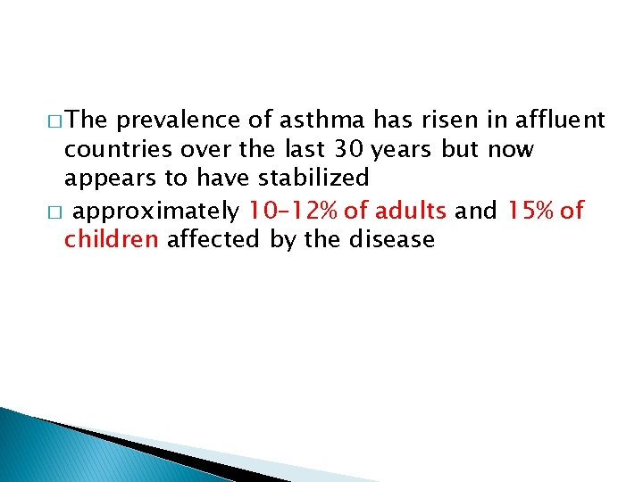 � The prevalence of asthma has risen in affluent countries over the last 30