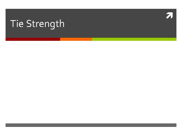 Tie Strength