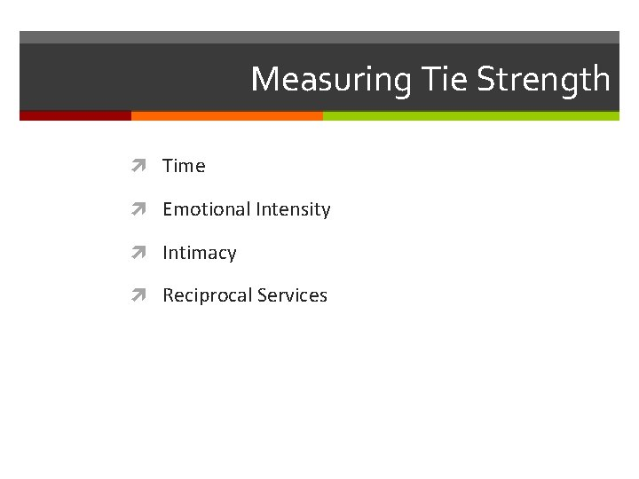 Measuring Tie Strength Time Emotional Intensity Intimacy Reciprocal Services