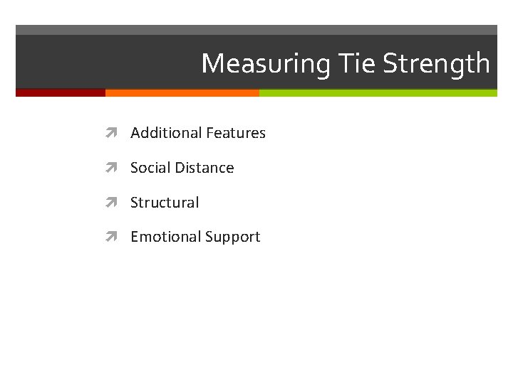 Measuring Tie Strength Additional Features Social Distance Structural Emotional Support