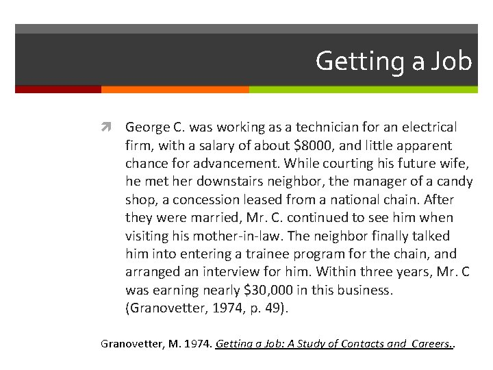 Getting a Job George C. was working as a technician for an electrical firm,