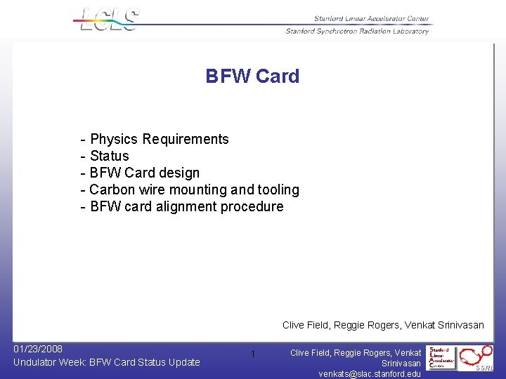 BFW Card - Physics Requirements - Status - BFW Card design - Carbon wire