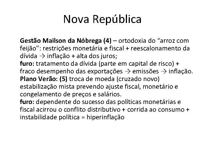 """Nova República Gestão Mailson da Nóbrega (4) – ortodoxia do """"arroz com feijão"""": restrições"""