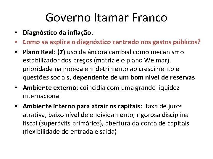 Governo Itamar Franco Diagnóstico da inflação: inflação Como se explica o diagnóstico centrado nos
