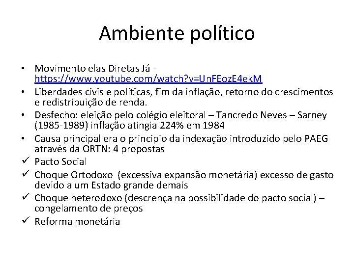 Ambiente político • Movimento elas Diretas Já https: //www. youtube. com/watch? v=Un. FEoz. E