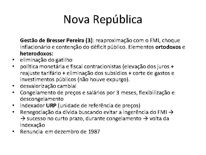 Nova República • • Gestão de Bresser Pereira (3): (3) reaproximação com o FMI,