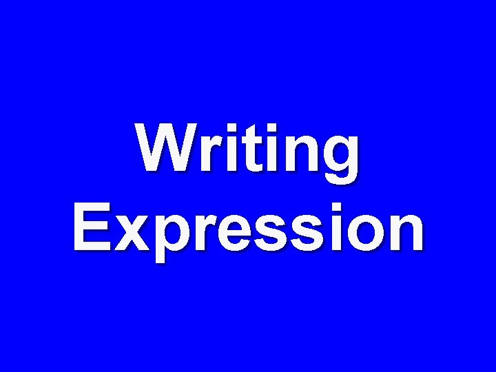 Writing Expression