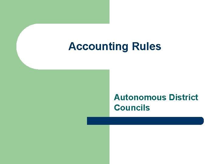 Accounting Rules Autonomous District Councils