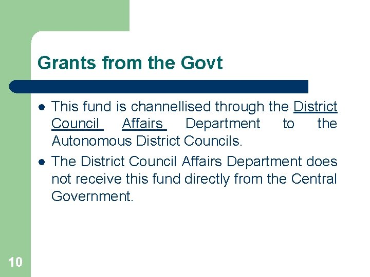 Grants from the Govt l l 10 This fund is channellised through the District