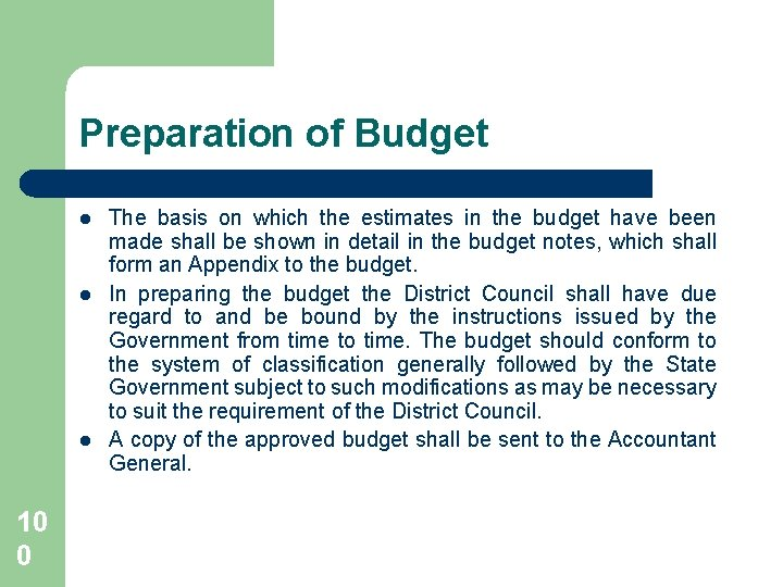 Preparation of Budget l l l 10 0 The basis on which the estimates