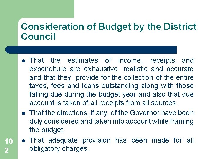 Consideration of Budget by the District Council l l 10 2 l That the