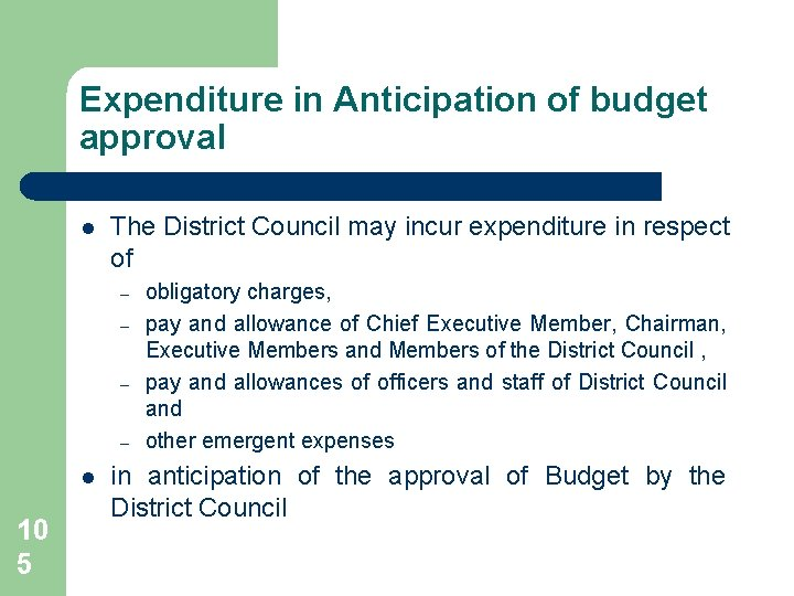 Expenditure in Anticipation of budget approval l The District Council may incur expenditure in