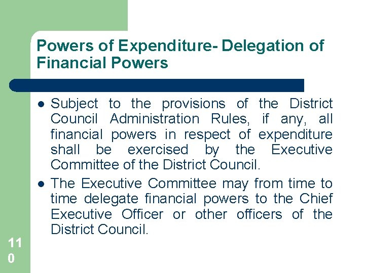Powers of Expenditure- Delegation of Financial Powers l l 11 0 Subject to the