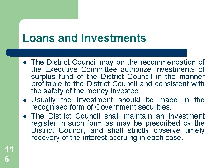 Loans and Investments l l l 11 6 The District Council may on the