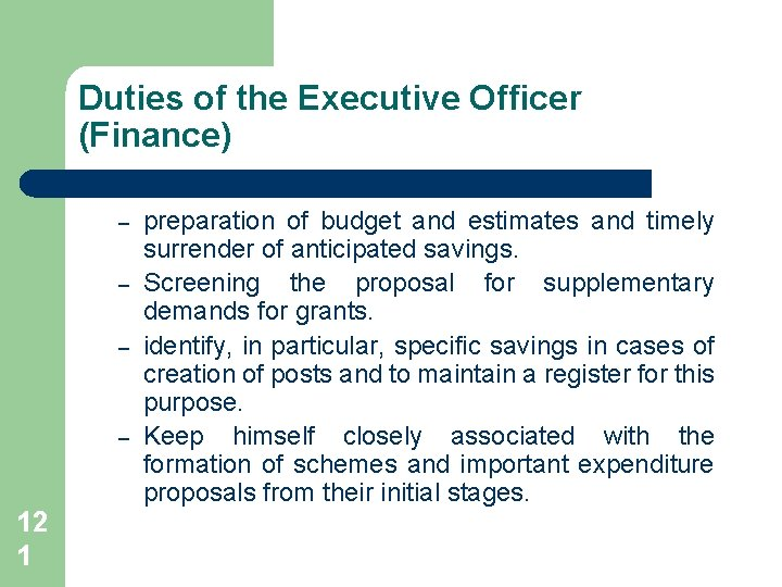 Duties of the Executive Officer (Finance) – – 12 1 preparation of budget and
