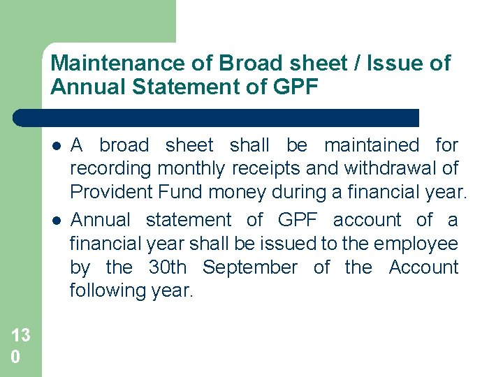 Maintenance of Broad sheet / Issue of Annual Statement of GPF l l 13