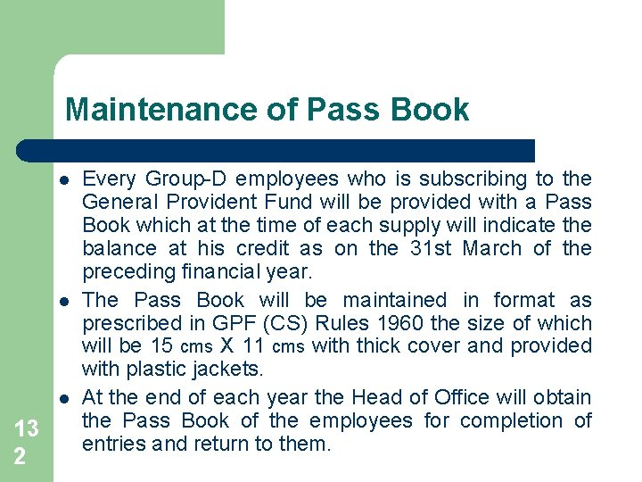 Maintenance of Pass Book l l l 13 2 Every Group-D employees who is