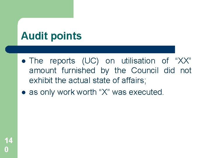 """Audit points l l 14 0 The reports (UC) on utilisation of """"XX"""" amount"""