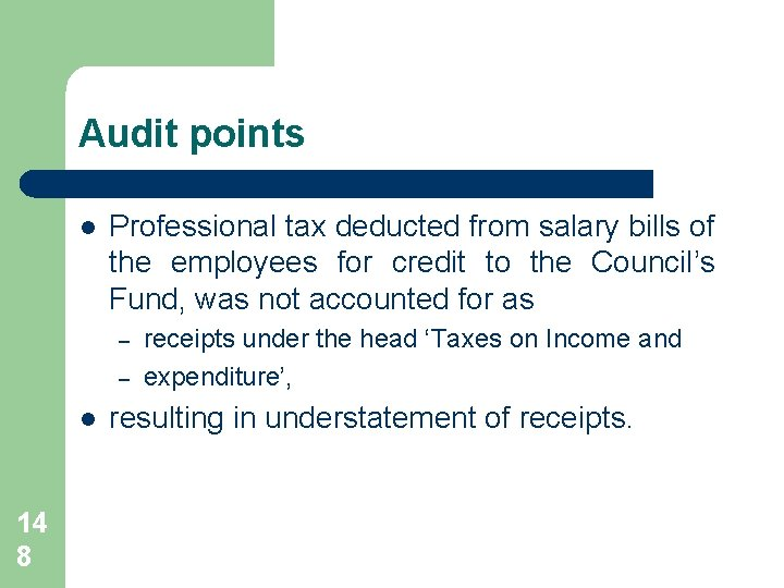 Audit points l Professional tax deducted from salary bills of the employees for credit