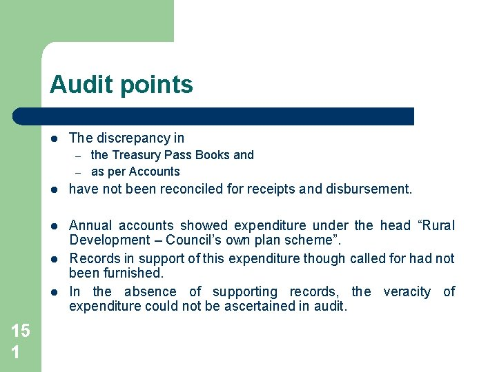 Audit points l The discrepancy in – – l have not been reconciled for
