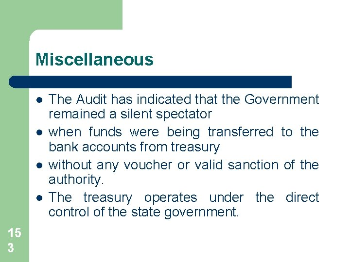 Miscellaneous l l 15 3 The Audit has indicated that the Government remained a
