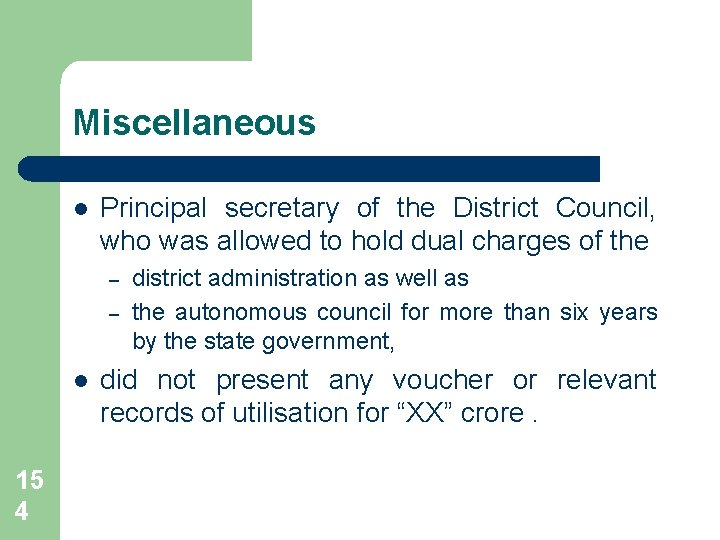 Miscellaneous l Principal secretary of the District Council, who was allowed to hold dual