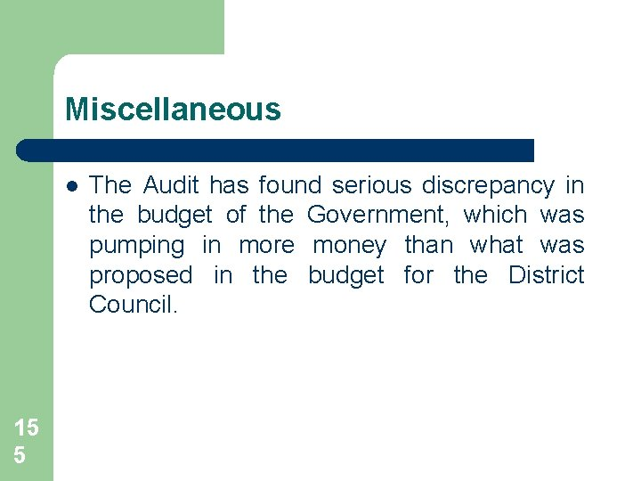 Miscellaneous l 15 5 The Audit has found serious discrepancy in the budget of