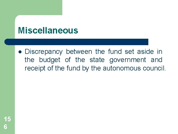 Miscellaneous l 15 6 Discrepancy between the fund set aside in the budget of