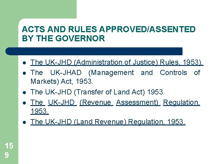 ACTS AND RULES APPROVED/ASSENTED BY THE GOVERNOR l l l 15 9 The UK-JHD