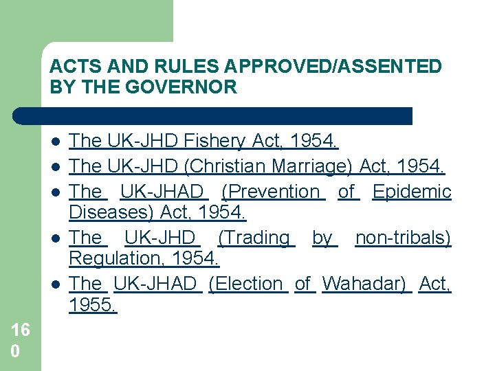 ACTS AND RULES APPROVED/ASSENTED BY THE GOVERNOR l l l 16 0 The UK-JHD