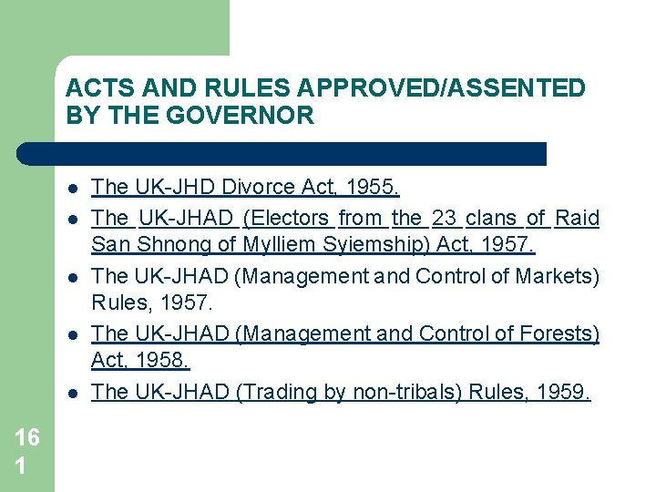 ACTS AND RULES APPROVED/ASSENTED BY THE GOVERNOR l l l 16 1 The UK-JHD