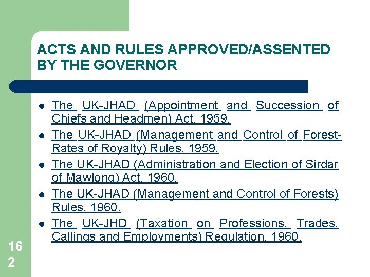 ACTS AND RULES APPROVED/ASSENTED BY THE GOVERNOR l l l 16 2 The UK-JHAD