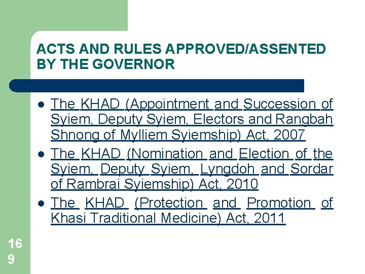 ACTS AND RULES APPROVED/ASSENTED BY THE GOVERNOR l l l 16 9 The KHAD