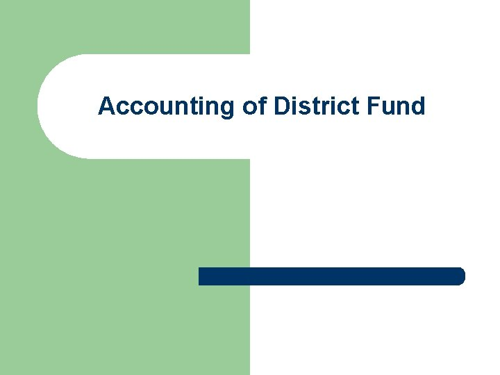 Accounting of District Fund