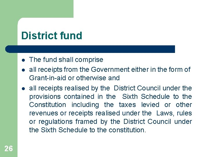 District fund l l l 26 The fund shall comprise all receipts from the