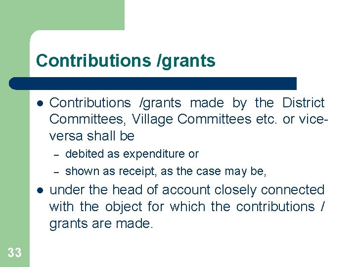 Contributions /grants l Contributions /grants made by the District Committees, Village Committees etc. or