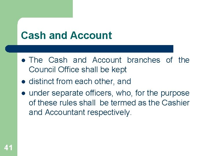 Cash and Account l l l 41 The Cash and Account branches of the