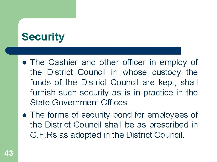Security l l 43 The Cashier and other officer in employ of the District