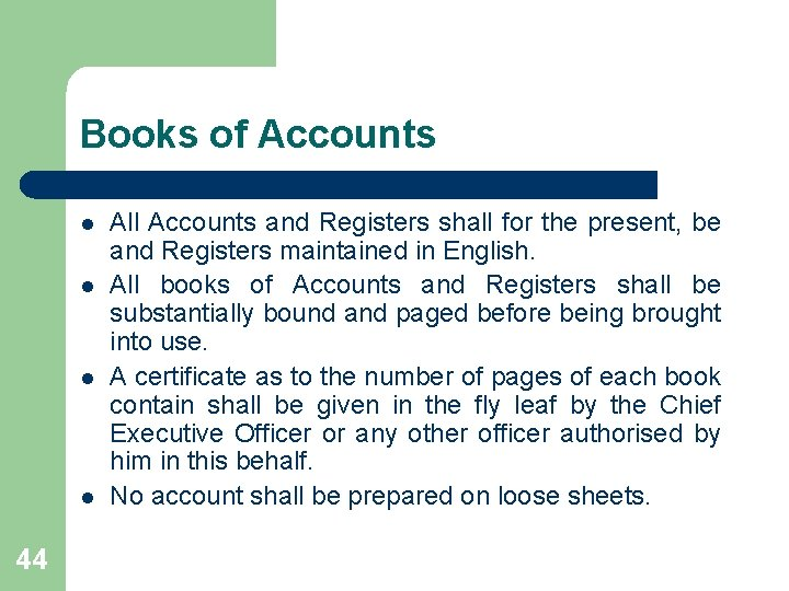 Books of Accounts l l 44 All Accounts and Registers shall for the present,