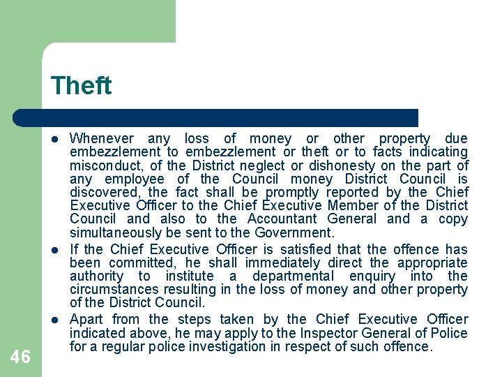 Theft l l l 46 Whenever any loss of money or other property due