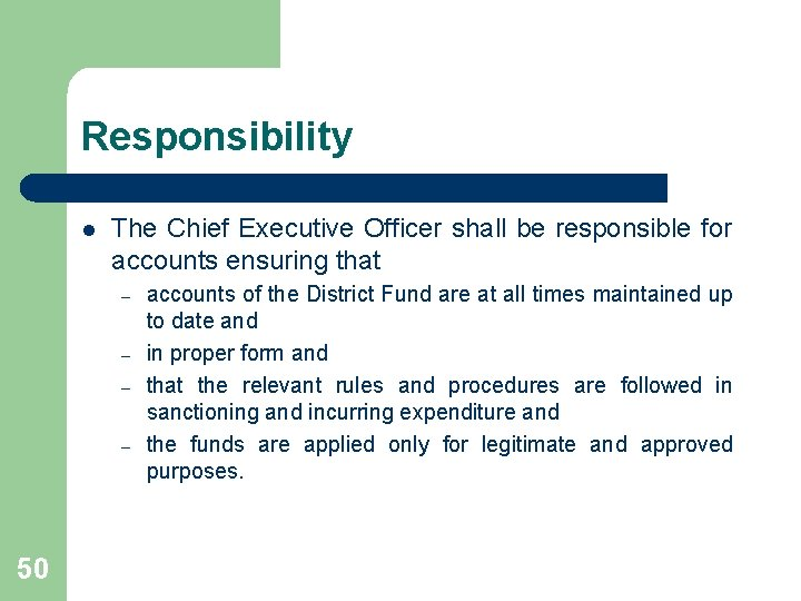 Responsibility l The Chief Executive Officer shall be responsible for accounts ensuring that –