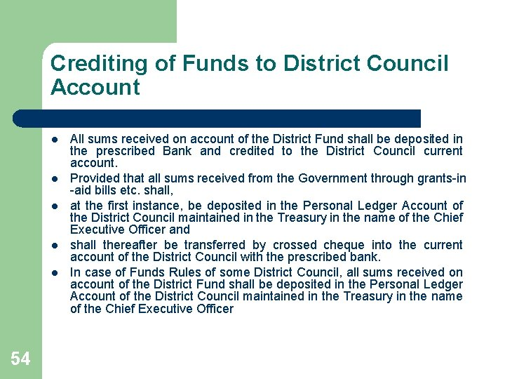 Crediting of Funds to District Council Account l l l 54 All sums received