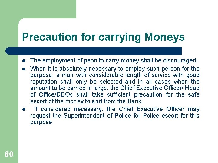 Precaution for carrying Moneys l l l 60 The employment of peon to carry